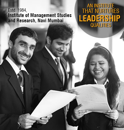 An Institute that nurtures Leadership Qualities, Institute of Management Studies